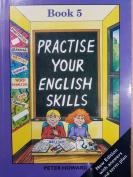 Practise Your English Skills 5