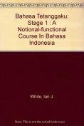Bahasa Tetanggaku: a Notional-Functional Course in Bahasa Indonesia