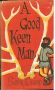 Good, Keen Man