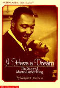 I Have a Dream : the Story of Martin Luther King