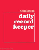 SCHOLASTIC TEACHING RESOURCES SC-0590490680 SCHOLASTIC DAILY RECORD KEEPER-GR. K-8