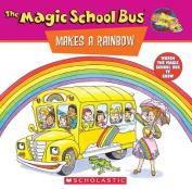 The Magic Schoolbus Makes a Rainbow