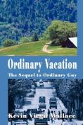 Ordinary Vacation