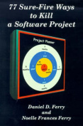 77 Sure-fire Ways to Kill a Software Project