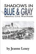 Shadows in Blue & Gray  : Original Civil War Poems