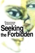 Seeking the Forbidden