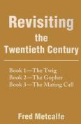 Revisiting the Twentieth Century
