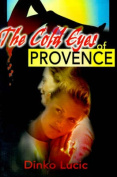 The Cold Eyes of Provence