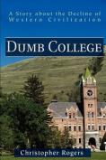 Dumb College