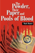 The Powder, Their Paper and Pools of Blood