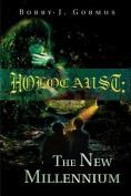 Holocaust: The New Millennium
