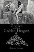 Godiva and the Golden Dragon