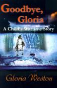 Goodbye, Gloria