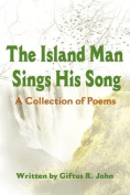 The Island Man Sings His Song