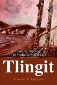 Tlingit: Volume Three of the Medicine Wheel Saga