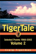 Tigertale: Selected Poems 1966-2002
