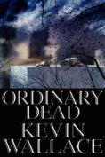 Ordinary Dead