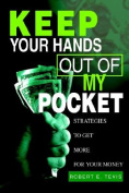 Keep Your Hands out of My Pocket:Strategies to Get More for Your Money