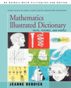 Mathematics Illustrated Dictionary:Facts, Figures, and People