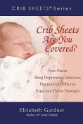Crib Sheets Are You Covered?