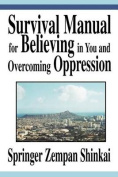 Survival Manual for Believing in You and Overcoming Oppression
