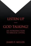 Listen Up--God Talking!