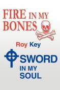 Fire in My Bones - Sword in My Soul