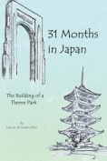 31 Months in Japan
