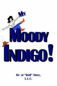 My Moody Indigo!