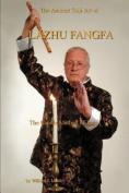 The Ancient Taiji Art of Lazhu Fangfa