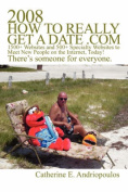 2008 How to Really Get a Date .Com