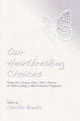 Our Heartbreaking Choices