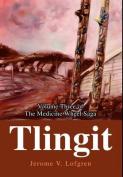 Tlingit:Volume Three of the Medicine Wheel Saga