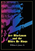 Ace Blackman and the Blues He Sings