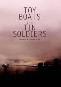 Toy Boats and Tin Soldiers