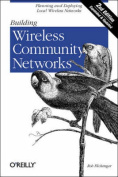 Building Wireless Community Networks