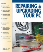 Repairing and Upgrading Your PC