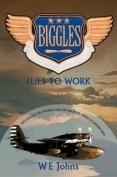 Biggles Flies to Work