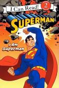 I Am Superman (I Can Read Books