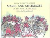 Mazel and Shlimazel, or, the Milk of a Lioness
