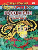 Food Chain Frenzy (Magic School Bus Science Chapter Books