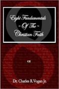Eight Fundamentals of the Christian Faith