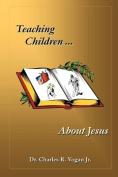 Teaching Children About Jesus