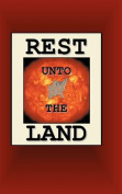 Rest Unto The Land