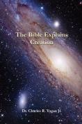 The Bible Explains Creation