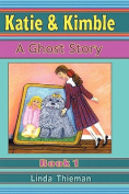 Katie & Kimble: A Ghost Story