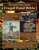 The Better Days Books Frugal Food Bible
