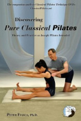 Discovering Pure Classical Pilates
