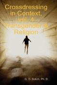 Crossdressing in Context, Vol. 4 Transgender & Religion