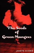 The Seeds of Green Mangoes